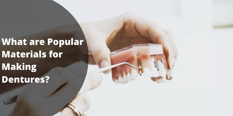 Materials for Making Dentures