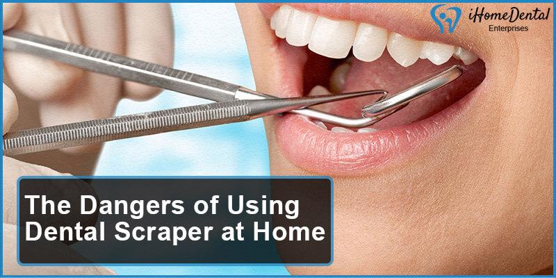 The Dangers of Using Dental Scraper at Home