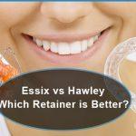 essix versus hawley which retainer is better