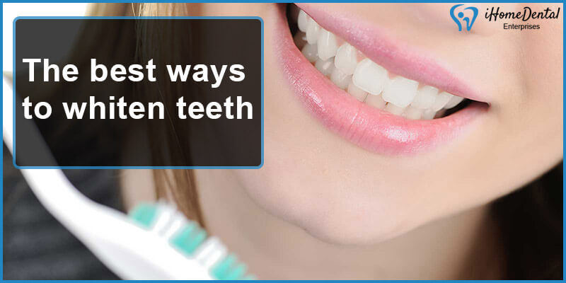 the best ways to whiten teeth