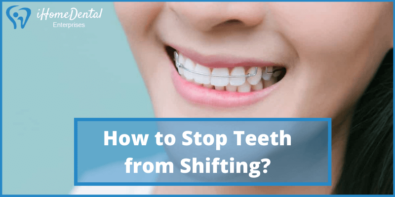 How to Stop Teeth from Shifting
