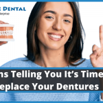 5 Signs Telling You It's Time to Replace Your Dentures